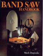 Band Saw Handbook - Duginske, Mark