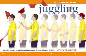 Juggling: A Flowmotion Book: Learn the Secrets of Juggling and Amaze Your Friends with Over 40 Tricks - Francome, Colin