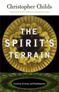 The Spirit's Terrain: Creativity, Activism, and Transformation - Childs, Christopher