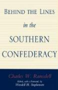 Behind the Lines in the Southern Confederacy - Ramsdell, Charles