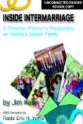 Inside Intermarriage: A Christian Partner's Perspective on Raising a Jewish Family - Keen, Jim