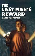The Last Man's Reward - Patneaude, David