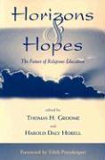 Horizons & Hopes: The Future of Religious Education