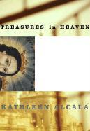Treasures in Heaven - Alcala, Kathleen