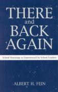 There and Back Again: School Shootings as Experienced by School Leaders - Fein, Albert H.