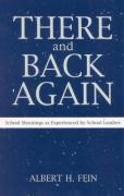 There and Back Again: School Shootings as Experienced by School Leaders - Fein, Albert H.