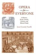 Opera for Everyone: A Historic, Social, Artistic, Literary, and Musical Study - Grundy Fanelli, Jean; Fanelli, Jean Grundy