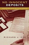 No Innocent Deposits: Forming Archives by Rethinking Appraisal - Cox, Richard J.