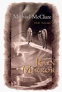 Rain Mirror: New Poems - McClure, Michael