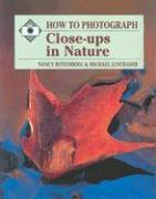Ht Photograph Close-Ups in Nature - Rotenberg, Nancy; Lustbader, Michael; Lustbader, Michael