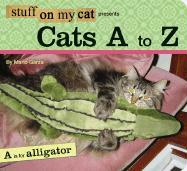 Stuff on My Cat Presents Cats A to Z - Garza, Mario