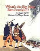 What's the Big Idea, Ben Franklin? - Fritz, Jean