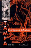 Urban Vigilantes in the New South: Tampa, 1882-1936 - Ingalls, Robert P.