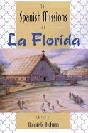 The Spanish Missions of La Florida