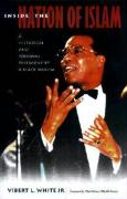 Inside the Nation of Islam: A Historical and Personal Testimony of a Black Muslim - White, Vibert L. , Jr.