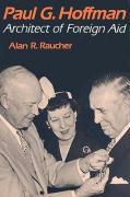 Paul G. Hoffman: Architect of Foreign Aid - Raucher, Alan R.