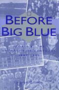 Before Big Blue - Stanley, Gregory Kent
