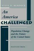An America Challenged: Population Change and the Future of the United States - Murdock, Steven H.
