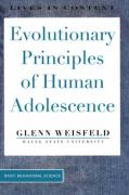 Evolutionary Principles of Human Adolescence - Weisfeld, Glenn