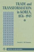 Trade and Transformation in Korea, 1876-1945 - McNamara, Dennis L.