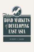 The Bond Markets of Developing East Asia - Emery, Robert Firestone