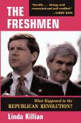 The Freshmen: What Happened to the Republican Revolution? - Killian, Linda
