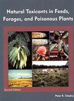 Natural Toxicants in Feeds, Forages, and Posionous Plants - Cheeke, Peter R.
