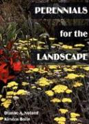 Perennials for the Landscape - Noland, Dianne A.; Bolin, Kirsten; Bolin, Kristen