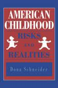 American Childhood: Risks and Realities - Schneider, Dona