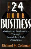 The 24 Hour Business - Coleman, Richard M.