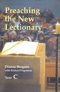 Preaching the New Lectionary: Year C - Bergant, Dianne, CSA