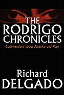 The Rodrigo Chronicles: Conversations about America and Race - Delgado, Richard