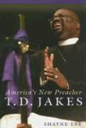 T.D. Jakes: America's New Preacher - Lee, Shayne