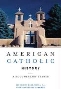 American Catholic History: A Documentary Reader