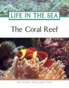 The Coral Reef - Walker, Pam; Wood, Elaine