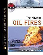 The Kuwaiti Oil Fires - Hirschmann, Kristine; Hirschmann, Kris