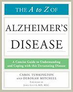 The A to Z of Alzheimer's Disease - Turkington, Carol; Mitchell, Deborah