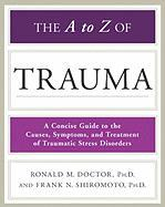 The A to Z of Trauma - Doctor, Ronald M.; Shiromoto, Frank N.