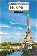 A Brief History of France - State, Paul F.