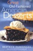 Great Old-Fashioned American Desserts - Ojakangas, Beatrice A.