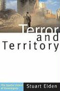 Terror and Territory: The Spatial Extent of Sovereignty - Elden, Stuart