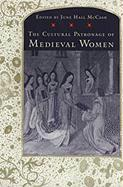 Cultural Patronage of Medieval Women