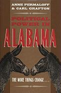 Political Power in Alabama: The More Things Change . . . - Permaloff, Anne