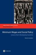 Minimum Wages and Social Policy: Lessons from Developing Countries - Cunningham, Wendy V.