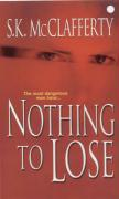 Nothing to Lose - McClafferty, S. K.