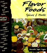Flavor Foods: Spices & Herbs - Hughes, Meredith Sayles