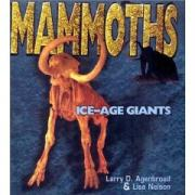Mammoths: Ice-Age Giants - Agenbroad, Larry D.; Nelson, Lisa W.