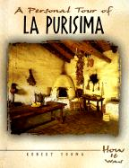 A Personal Tour of La Purisima - Young, Robert