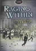 Raging Within: Ideological Terrorism - Katz, Samuel M.