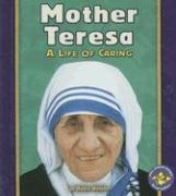 Mother Teresa: A Life of Caring - Nelson, Robin